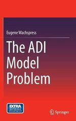 The ADI Model Problem - Eugene L. Wachspress
