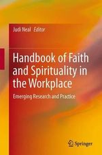 Handbook of Faith and Spirituality in the Workplace : Emerging Research and Practice