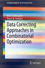Data Correcting Algorithms in Combinatorial Optimization - Boris Goldengorin