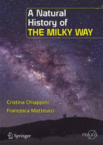 A Natural History of the Milky Way - Cristina Chiappini