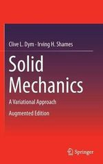 Solid Mechanics : Dover Books on Engineering - Clive L. Dym