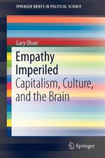 Empathy Imperiled : Capitalism, Culture, and the Brain - Gary Olson