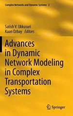 Advances in Dynamic Network Modeling in Complex Transportation Systems : Building Power, Strength, and Value