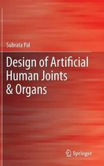 Design of Artificial Human Joints & Organs - Subrata Pal