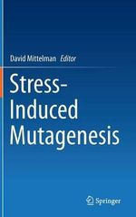 Stress-Induced Mutagenesis : Neuroendocrine Functions and Their Pathologies