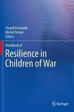 Handbook of Resilience in Children of War : A Practical Introduction