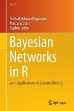 Bayesian Networks in R : with Applications in Systems Biology - Radhakrishnan Nagarajan
