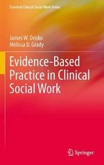 Evidence-Based Practice in Clinical Social Work : Keeping Kids Out of the Juvenile Justice System - James W. Drisko
