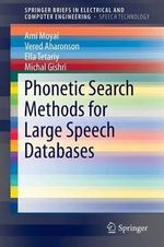 Phonetic Search Methods for Large Speech Databases : Collaboratively Constructed Language Resources - Ami Moyal