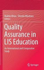 Quality Assurance in LIS Education : An International and Comparative Study
