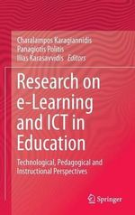 Research on E-learning and ICT in Education : Technological, Pedagogical and Instructional Perspectives