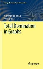 Total Domination in Graphs - Michael A. Henning