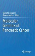 Molecular Genetics of Pancreatic Cancer : From Determinants to Health Care Models