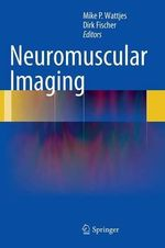 Neuromuscular Imaging : Variants and Other Difficult Diagnoses