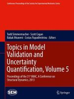 Topics in Model Validation and Uncertainty Quantification : v. 5