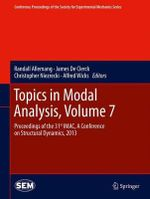 Topics in Modal Analysis : Volume 7