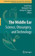 The Middle Ear : Science, Otosurgery, and Technology