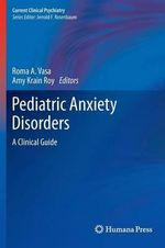 Pediatric Anxiety Disorders : A Clinical Guide