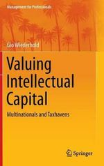Valuing Intellectual Capital : Multinational Corporations and Offshore Tax Havens - Gio Wiederhold
