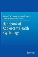 Handbook of Adolescent Health Psychology : A Clinical Guide