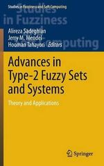 Advances in Type-2 Fuzzy Sets and Systems : Theory and Applications