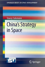 China's Strategy in Space - Stacey L. Solomone