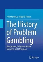 The History of Problem Gambling : An Alcoholics Journey - Peter Ferentzy
