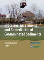 Processes, Assessment and Remediation of Contaminated Sediment : Proceedings of the 31st IMAC, a Conference on Stru...