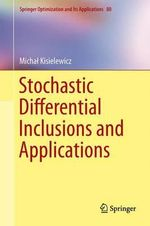 Stochastic Differential Inclusions and Applications - Michal Kisielewicz
