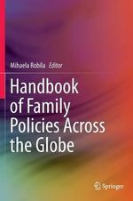 Handbook of Family Policies Across the Globe : An Economic and Social Analysis