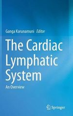The Cardiac Lymphatic System : Expert Consult