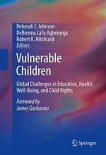 Vulnerable Children : An Evidence-Based Clinical Guide
