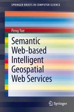 Semantic Web-based Intelligent Geospatial Web Services : A Data-Coherent Approach - Yue-Jun Peng