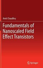 Fundamentals of Nanoscaled Field Effect Transistors - Amit Chaudhry