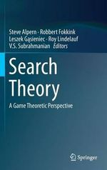 Search Theory : a Game Theoretic Perspective