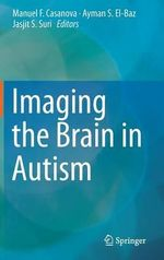 Imaging the Brain in Autism Manuel F. Casanova, Ayman S. El-Baz and Jasjit S. Suri