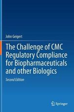 The Challenge of CMC Regulatory Compliance for Biopharmaceuticals - John Geigert