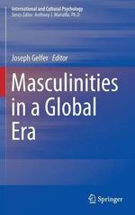 Masculinities in a Global Era : Anthropological Perspectives