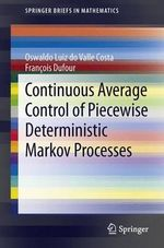 Continuous Average Control of Piecewise Deterministic Markov Processes : Theory of Physical Systems from the Viewpoint of C... - O. L. V. Costa