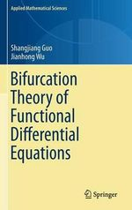 Bifurcation Theory of Functional Differential Equations : Dualities, Polynomials, and Knots - Shangjiang Guo