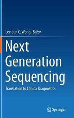Next Generation Sequencing : Translation to Clinical Diagnostics