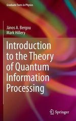 Introduction to the Theory of Quantum Information Processing - Janos A. Bergou
