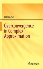 Overconvergence in Complex Approximation : Design for Cognition - Sorin G. Gal