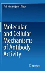 Molecular and Cellular Mechanisms of Antibody Activity : Interpretation of Complete Blood Count and Histogr...