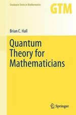 Quantum Theory for Mathematicians : Stabilization and Optimization Under Information C... - Brian C. Hall