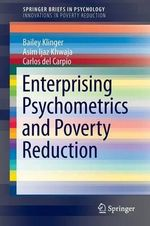 Enterprising Psychometrics and Poverty Reduction : Essays on the Practice of Scientific Psychology - Bailey Klinger