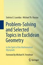 Problem-solving and Selected Topics in Euclidean Geometry - Sotirios E. Louridas