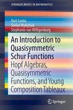 An Introduction to Quasisymmetric Schur Functions : Walks, Trees, Tableaux, and More - Kurt W. Luoto