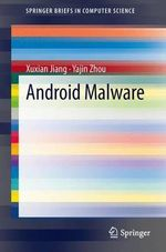 Android Malware : Springerbriefs in Computer Science - Xuxian Jiang