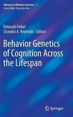 Behavior Genetics of Cognition Across the Lifespan : How Positive Outlook Can Transform Our Health and ...